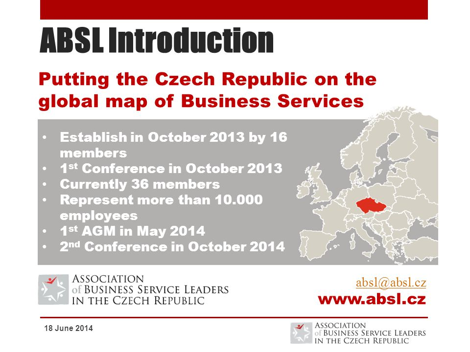 ABSL Introduction Putting the Czech Republic on the global map of Business Services. Establish in October 2013 by 16 members.