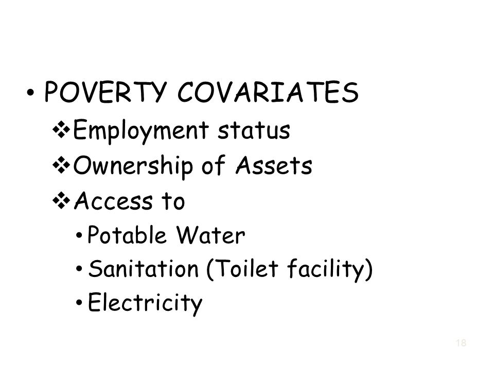 POVERTY COVARIATES Employment status Ownership of Assets Access to