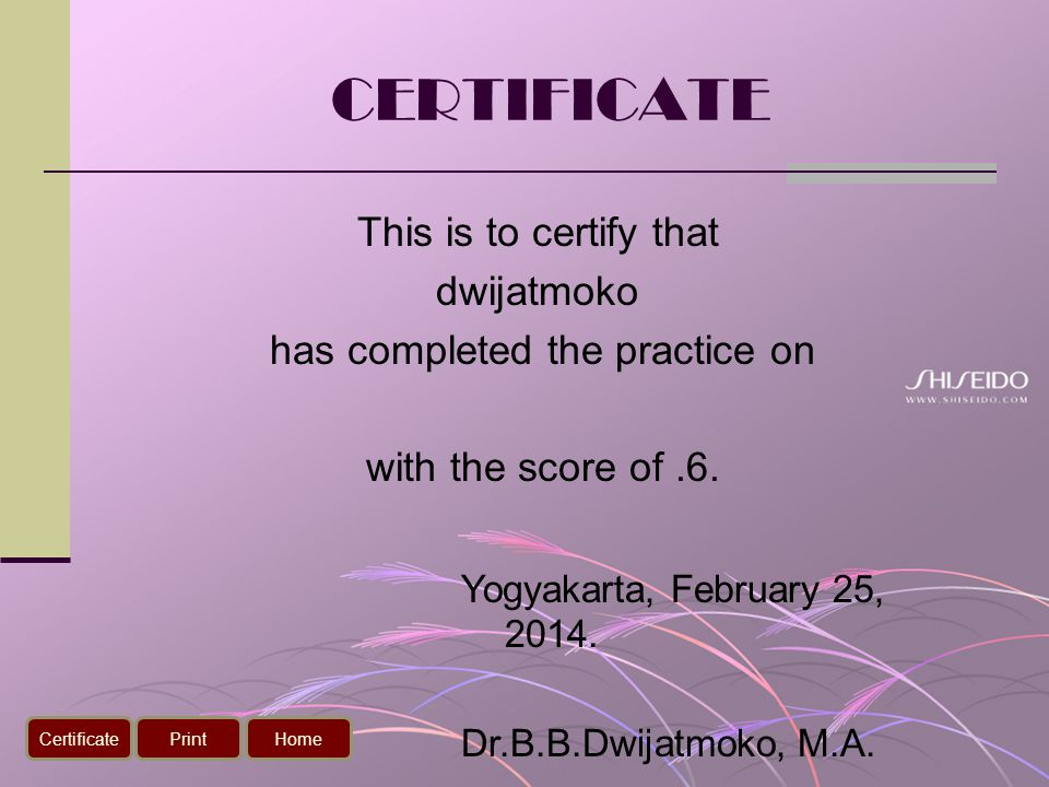CERTIFICATE This is to certify that dwijatmoko has completed the practice on with the score of .6.