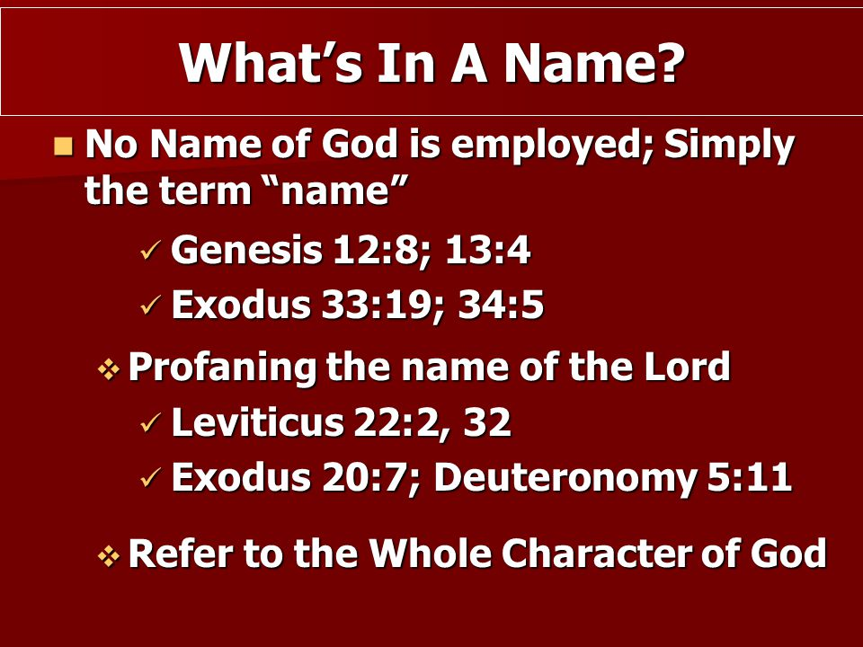 What's In A Name No Name of God is employed; Simply the term name