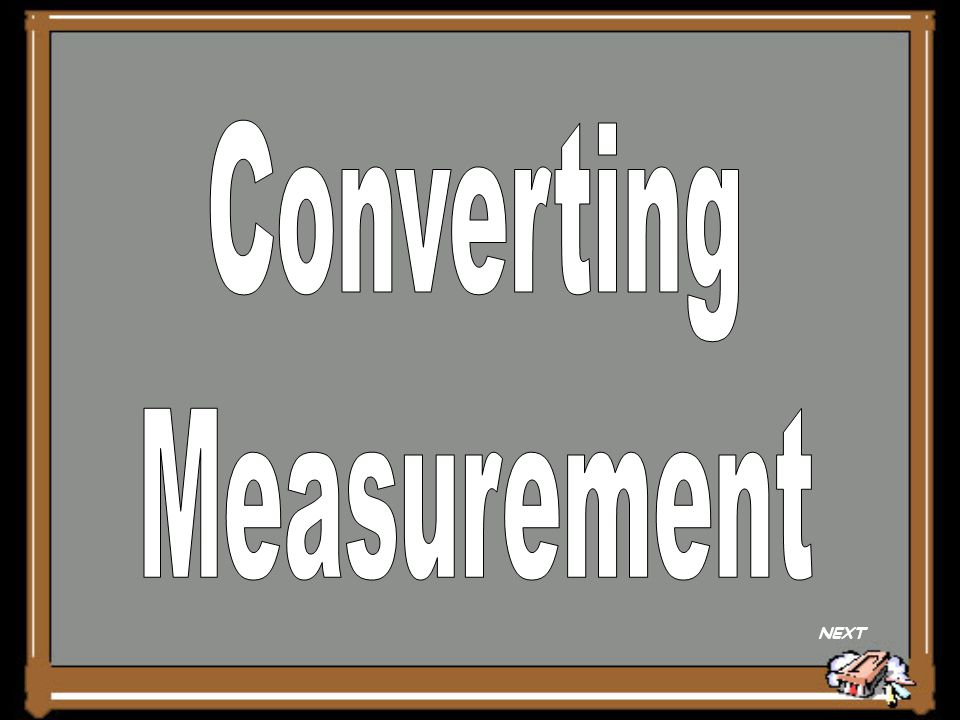 Converting Measurement NEXT