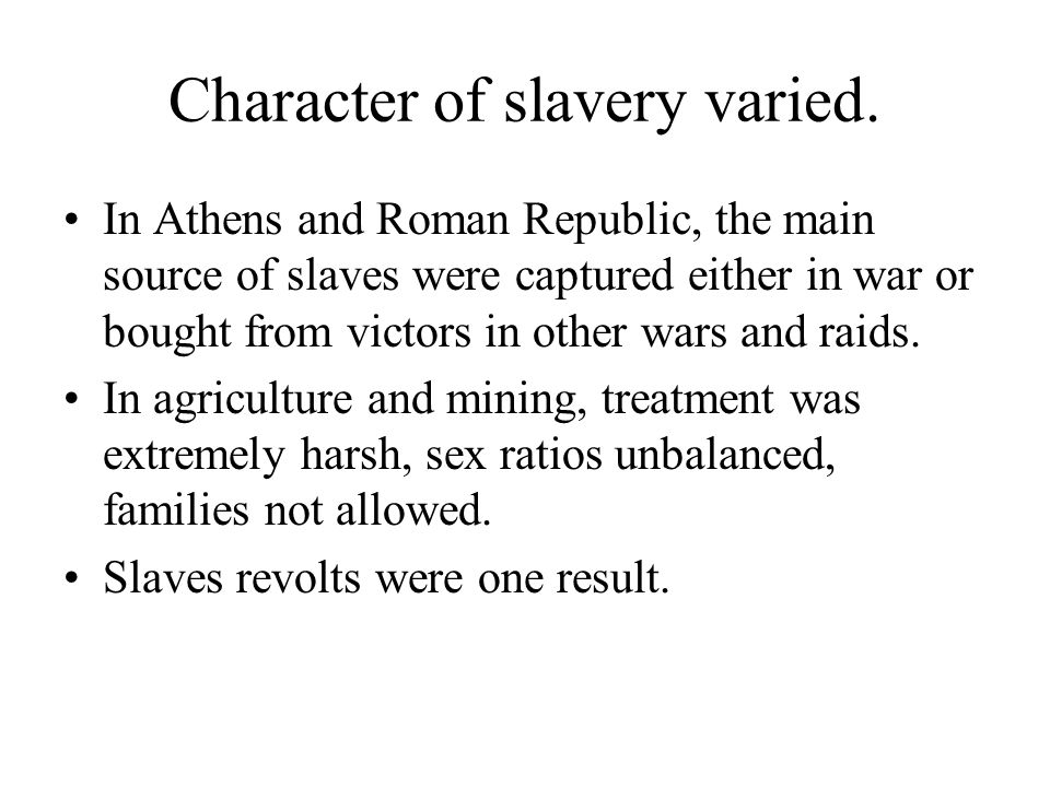 Character of slavery varied.