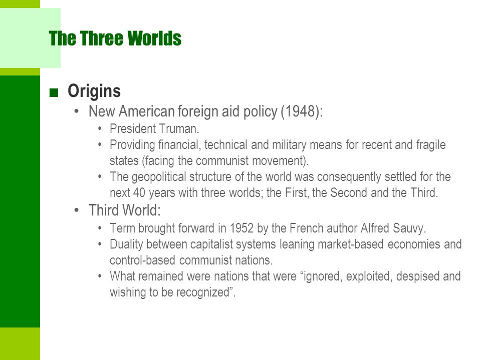 The Three Worlds Origins New American foreign aid policy (1948):