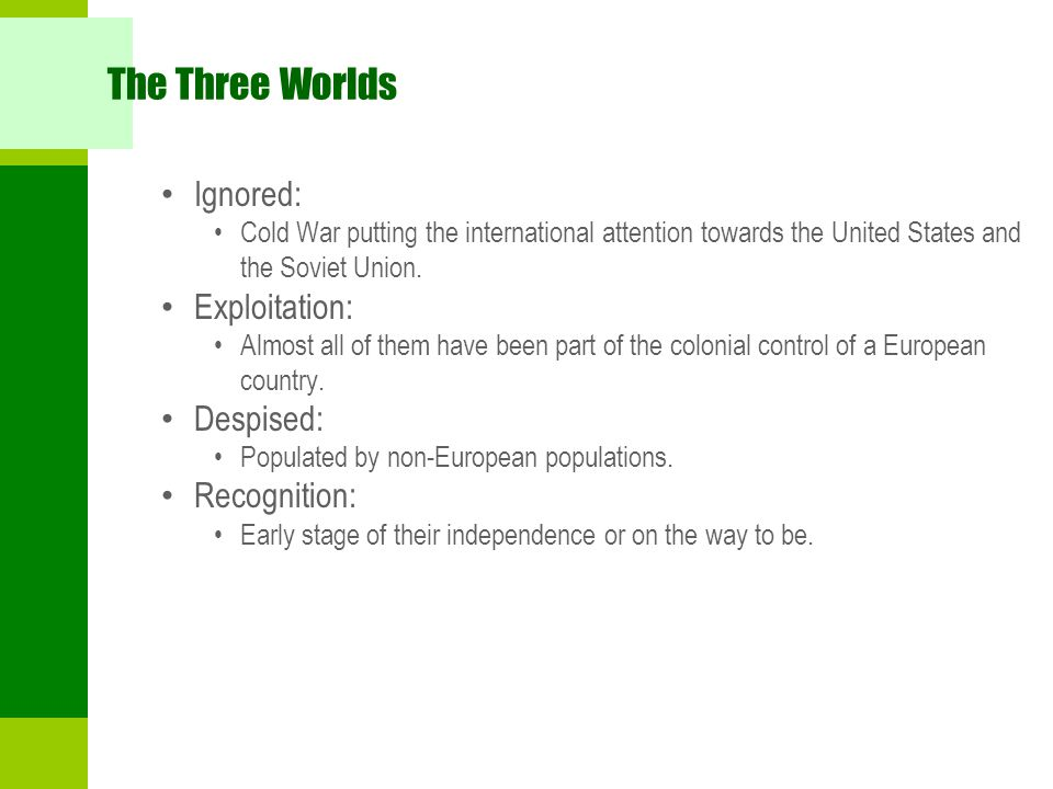 The Three Worlds Ignored: Exploitation: Despised: Recognition: