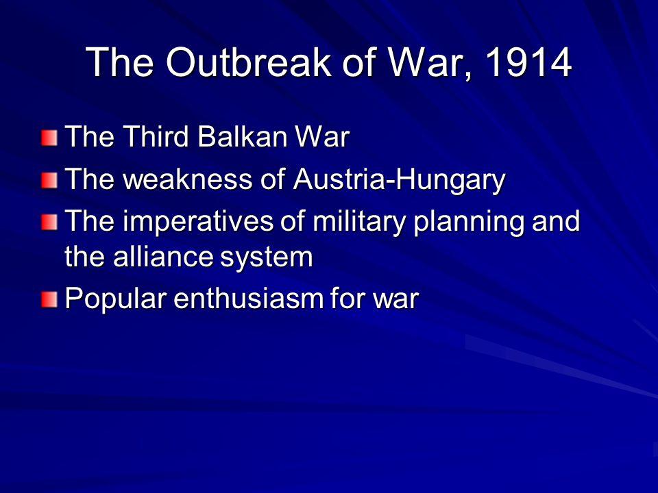 The Outbreak of War, 1914 The Third Balkan War