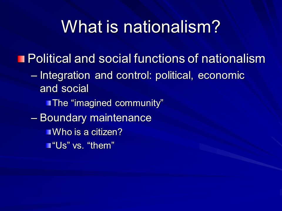 What is nationalism Political and social functions of nationalism