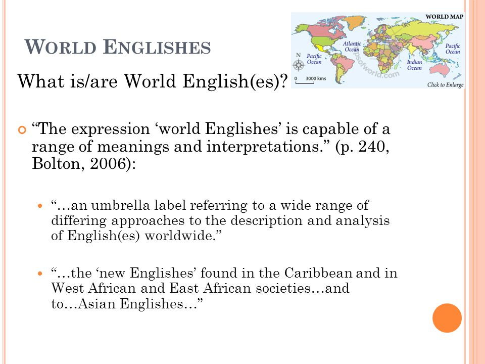 World Englishes What is/are World English(es)