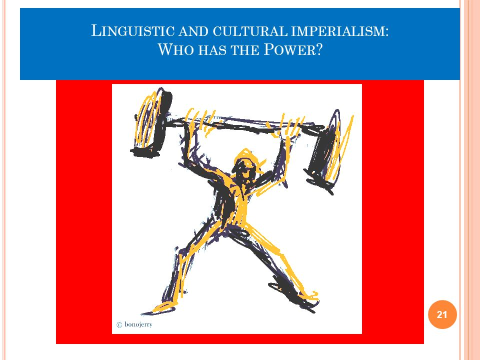 Linguistic and cultural imperialism: Who has the Power