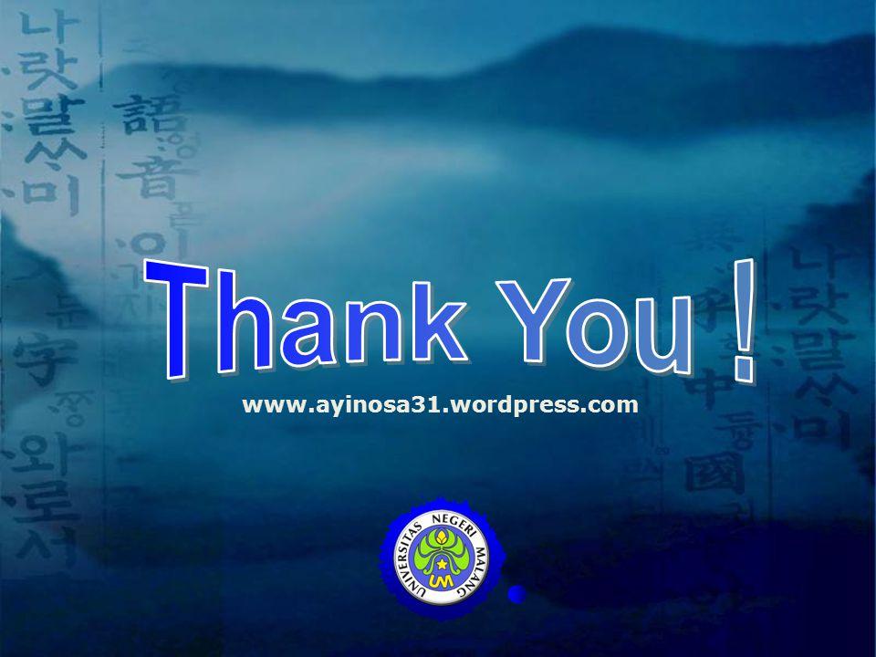 Thank You ! www.ayinosa31.wordpress.com