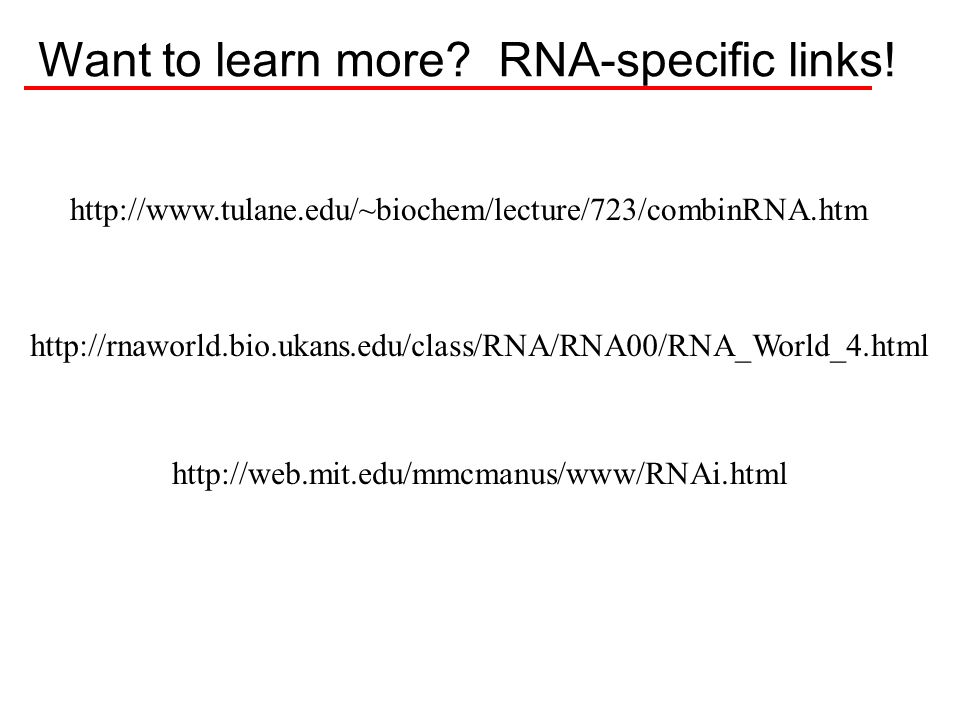 Want to learn more RNA-specific links!
