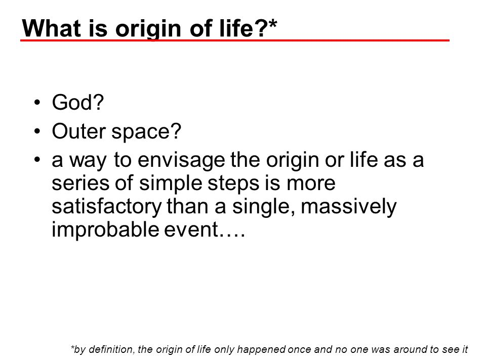 What is origin of life * God Outer space