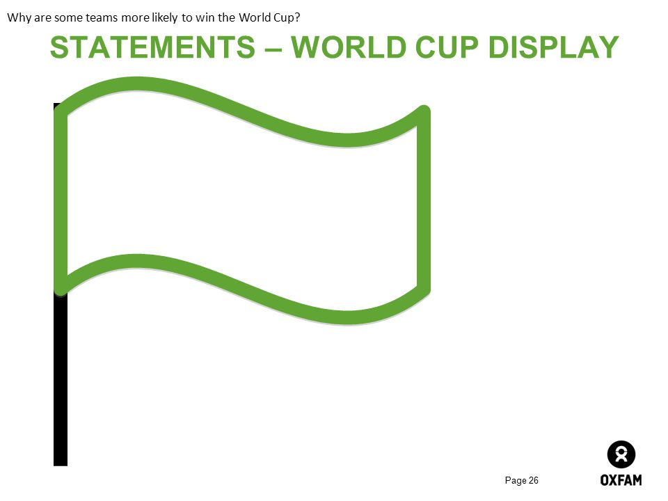 STATEMENTS – WORLD CUP DISPLAY