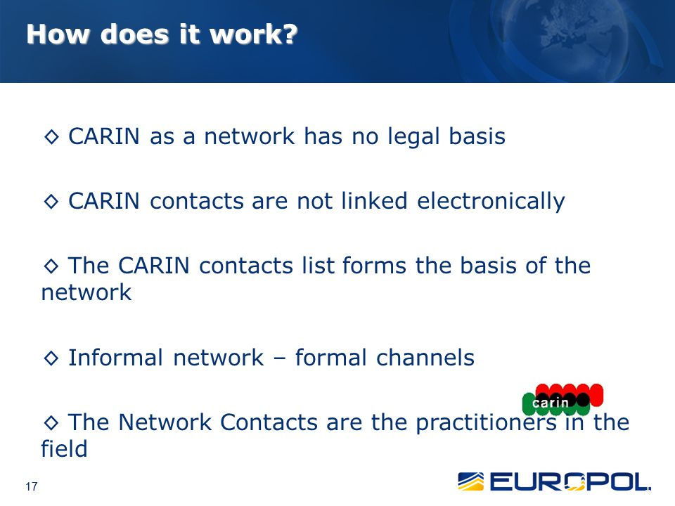 How does it work ◊ CARIN as a network has no legal basis