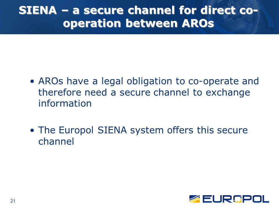 SIENA – a secure channel for direct co-operation between AROs