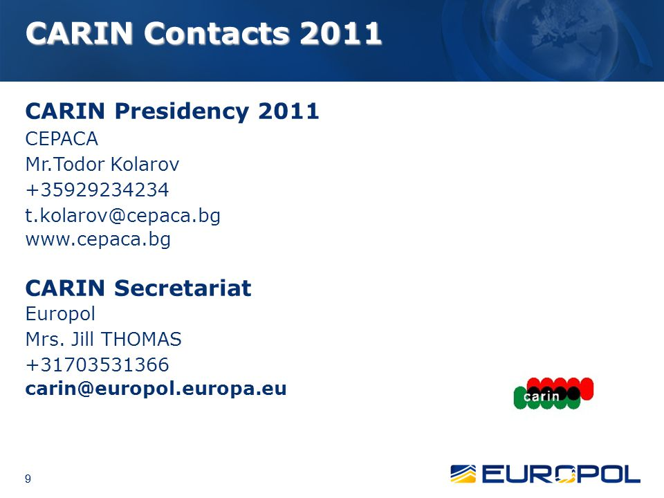 CARIN Contacts 2011 CARIN Presidency 2011 CARIN Secretariat CEPACA