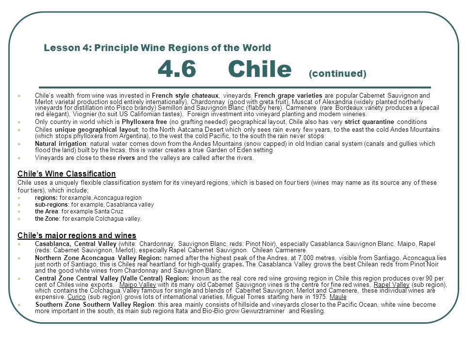 Lesson 4: Principle Wine Regions of the World 4.6 Chile (continued)