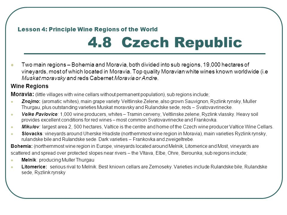 Lesson 4: Principle Wine Regions of the World 4.8 Czech Republic