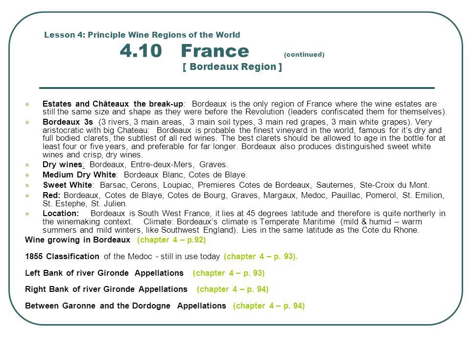 Dry wines: Bordeaux, Entre-deux-Mers, Graves.