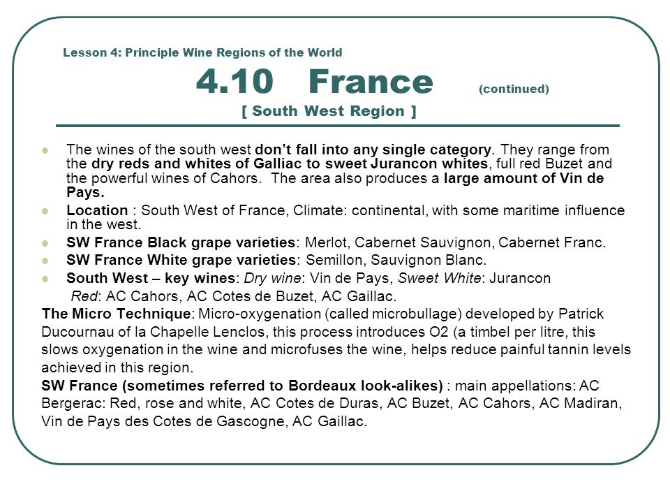 SW France White grape varieties: Semillon, Sauvignon Blanc.