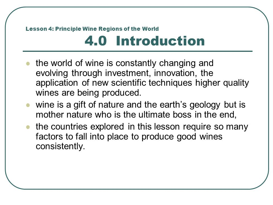 Lesson 4: Principle Wine Regions of the World 4.0 Introduction