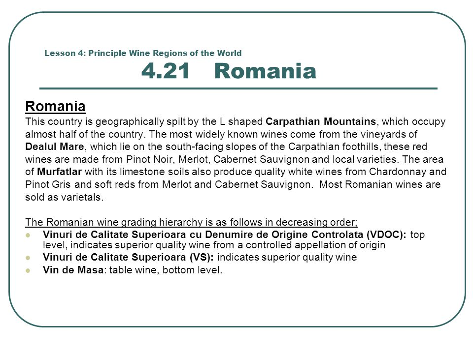 Lesson 4: Principle Wine Regions of the World 4.21 Romania