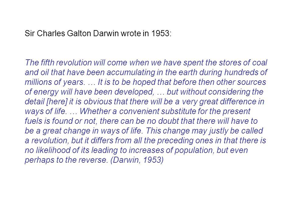 Sir Charles Galton Darwin wrote in 1953: