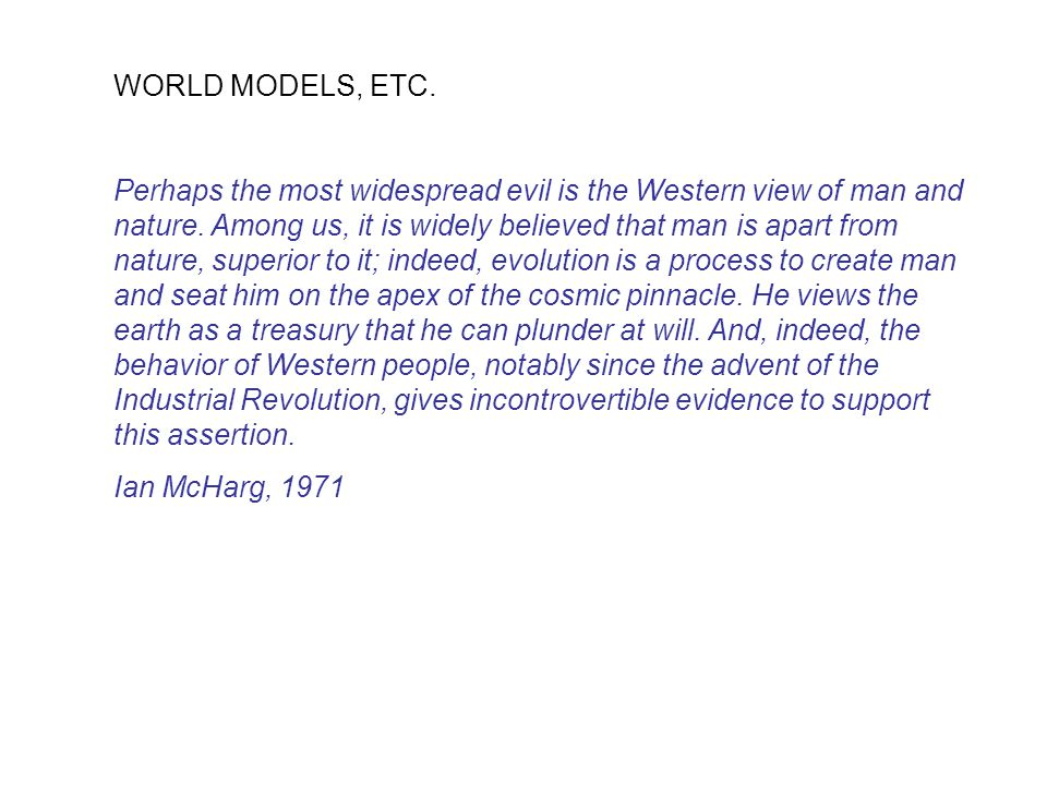 WORLD MODELS, ETC.