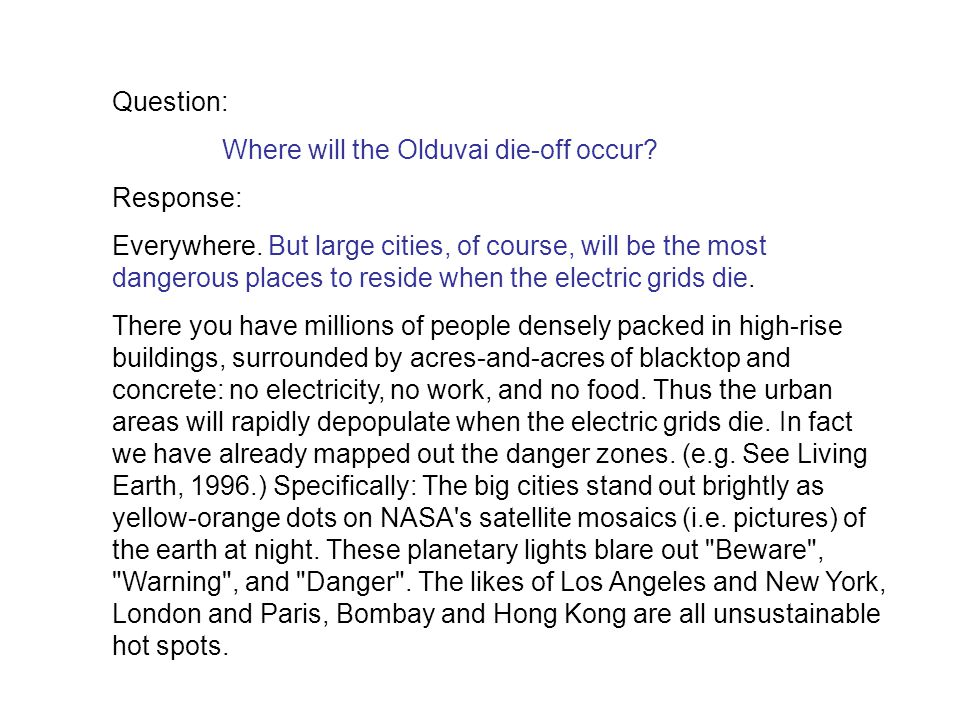 Question: Where will the Olduvai die-off occur Response: