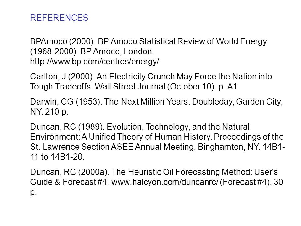 REFERENCES BPAmoco (2000). BP Amoco Statistical Review of World Energy (1968-2000). BP Amoco, London. http://www.bp.com/centres/energy/.