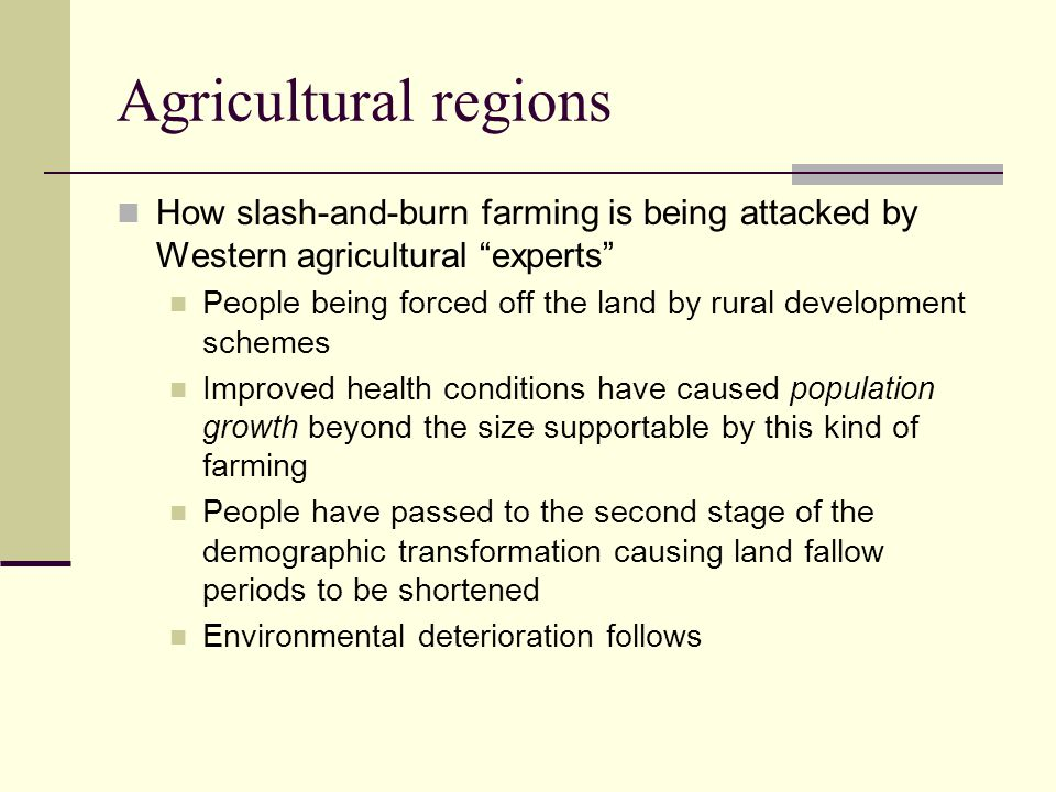 Agricultural regions How slash-and-burn farming is being attacked by Western agricultural experts