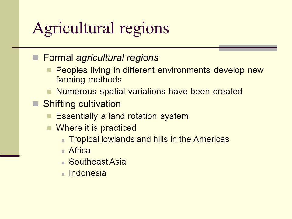 Agricultural regions Formal agricultural regions Shifting cultivation