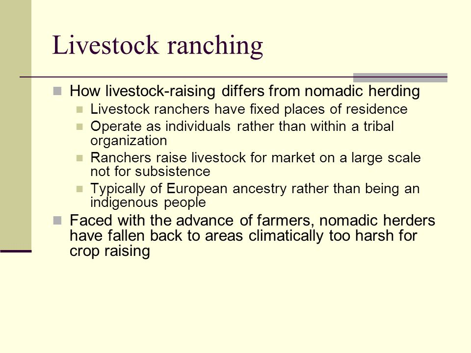 Livestock ranching How livestock-raising differs from nomadic herding