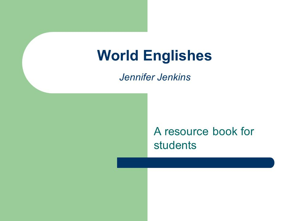 World Englishes Jennifer Jenkins