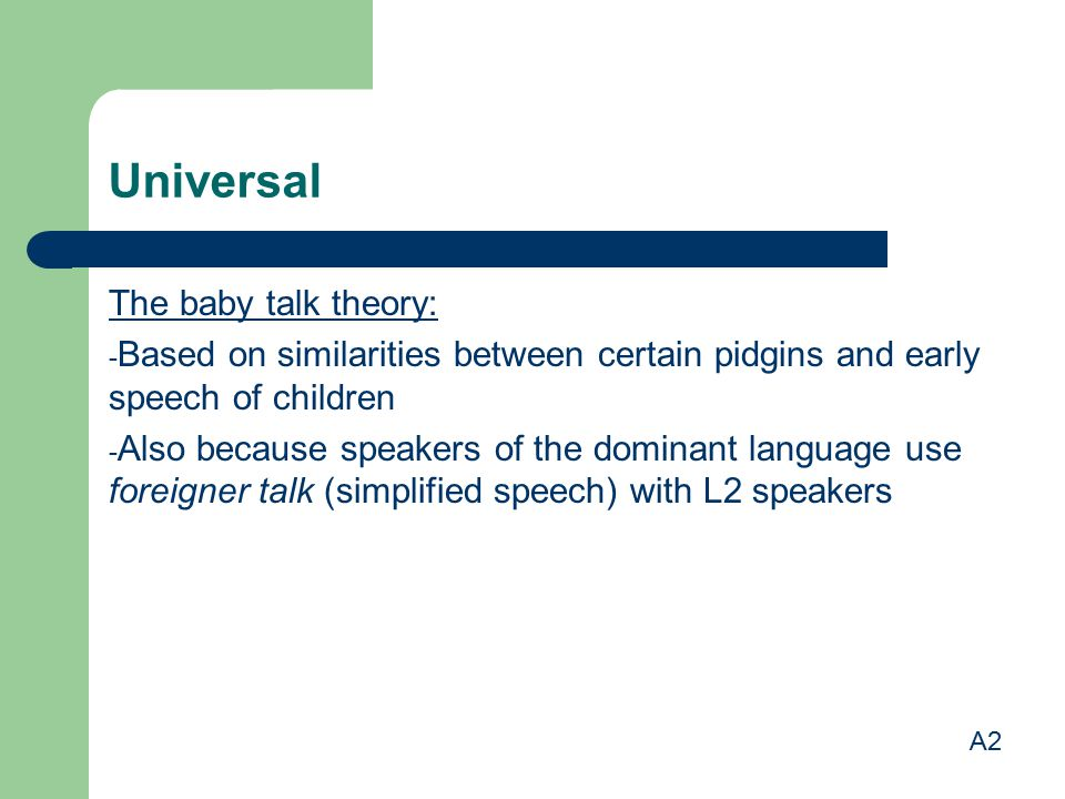 Universal The baby talk theory: