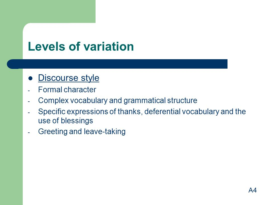 Levels of variation Discourse style Formal character