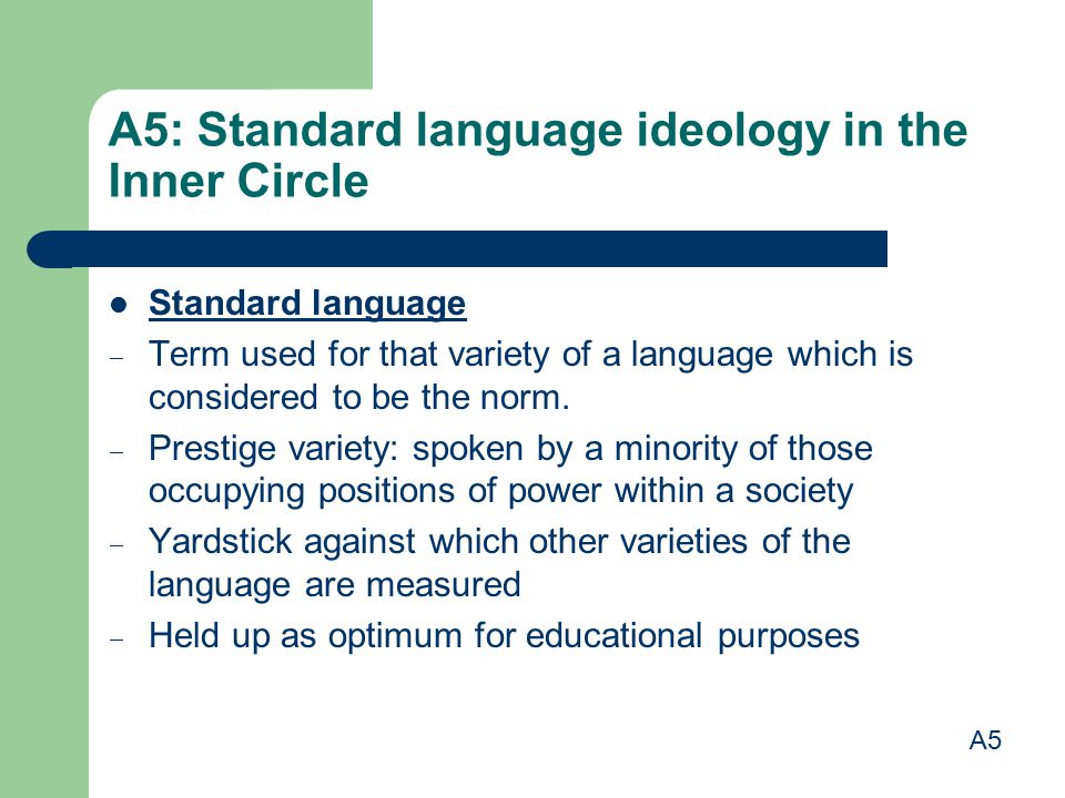 A5: Standard language ideology in the Inner Circle