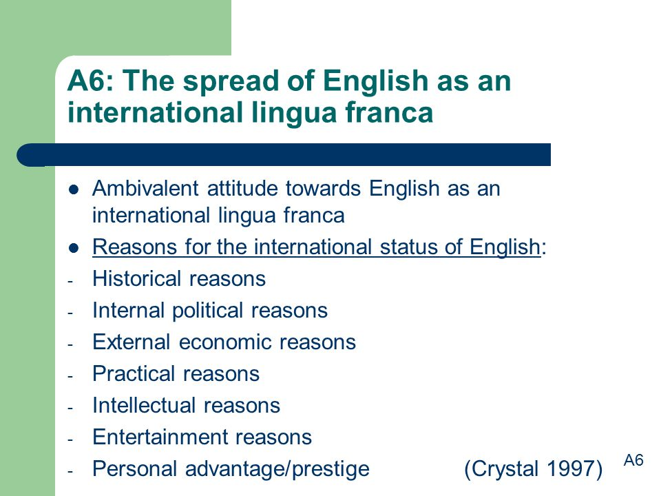 A6: The spread of English as an international lingua franca