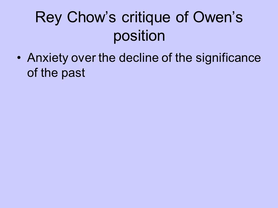 Rey Chow's critique of Owen's position