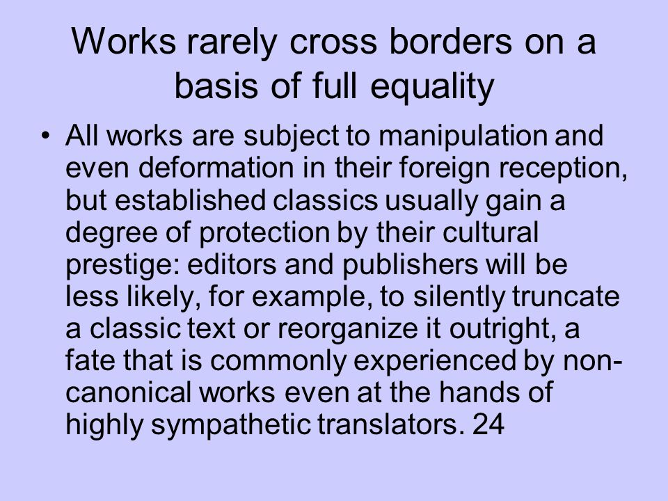 Works rarely cross borders on a basis of full equality