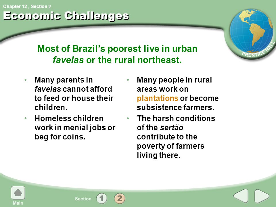 Most of Brazil's poorest live in urban favelas or the rural northeast.