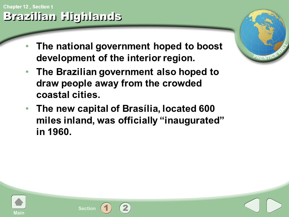 1 Brazilian Highlands. The national government hoped to boost development of the interior region.