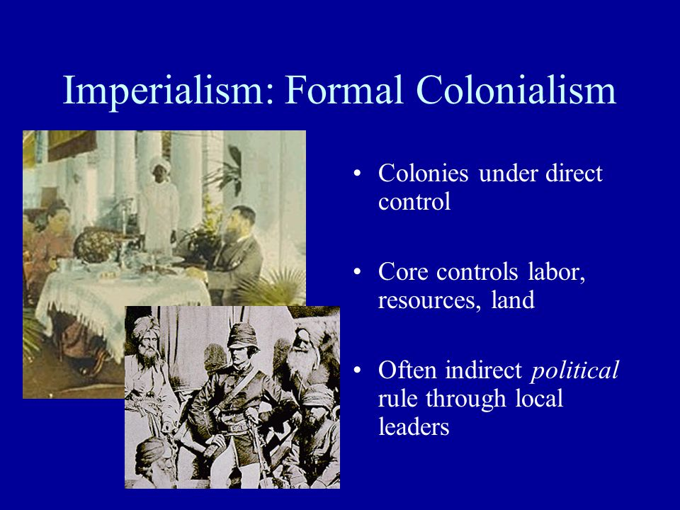 Imperialism: Formal Colonialism