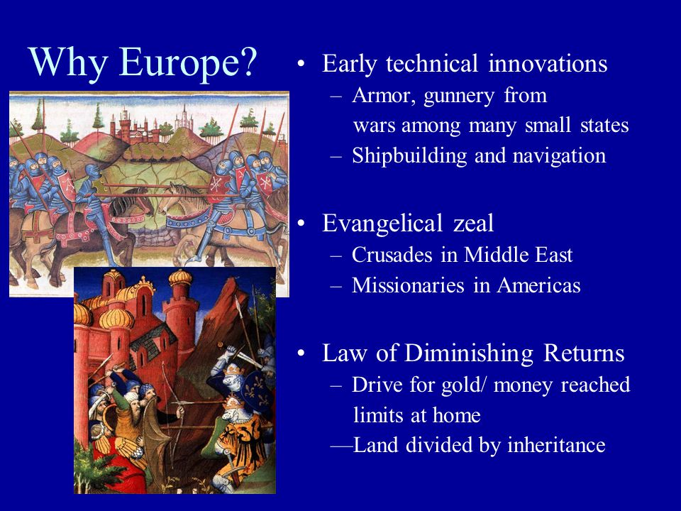 Why Europe Early technical innovations Evangelical zeal