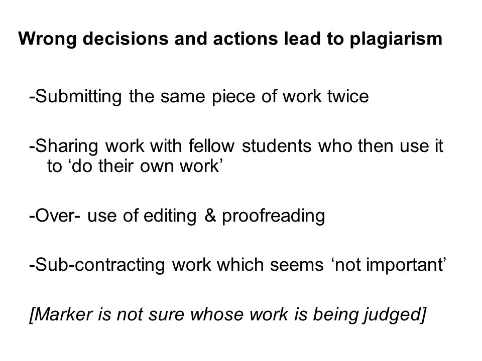 Wrong decisions and actions lead to plagiarism