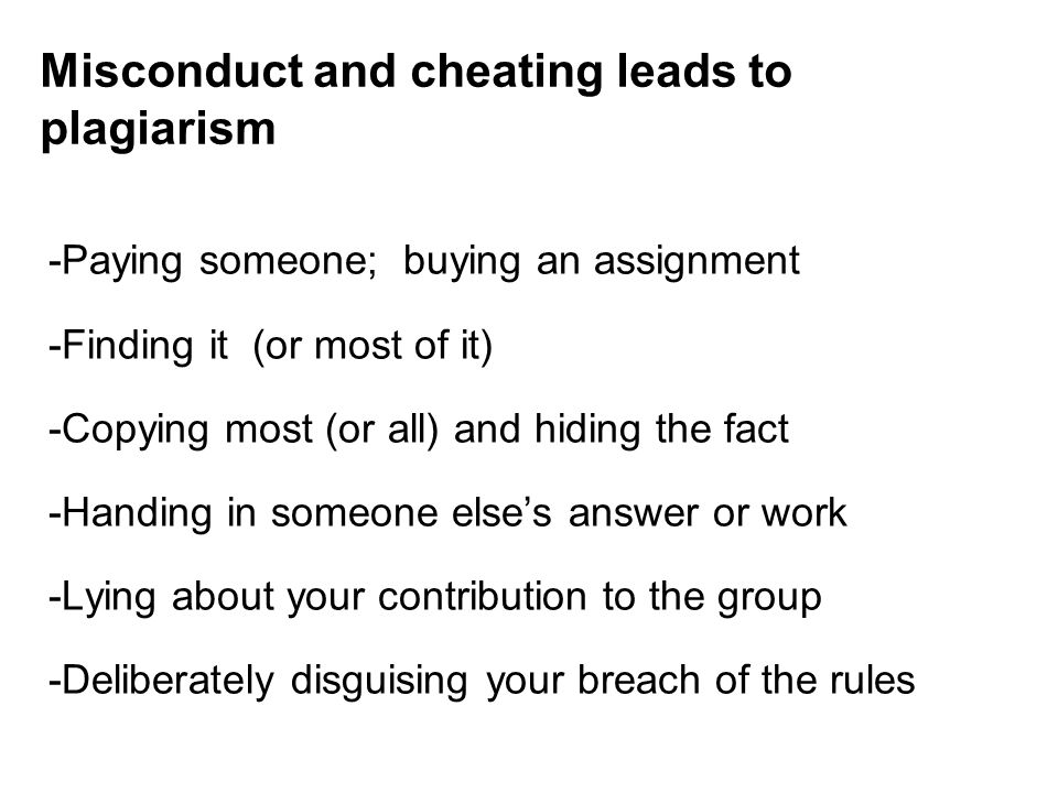 Misconduct and cheating leads to plagiarism