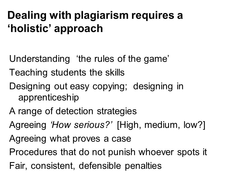 Dealing with plagiarism requires a 'holistic' approach