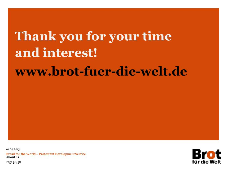 Thank you for your time and interest! www.brot-fuer-die-welt.de