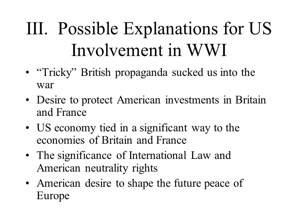III. Possible Explanations for US Involvement in WWI