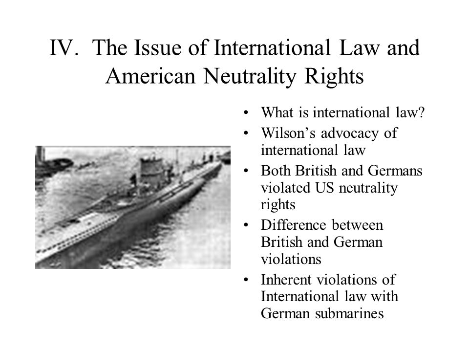 IV. The Issue of International Law and American Neutrality Rights