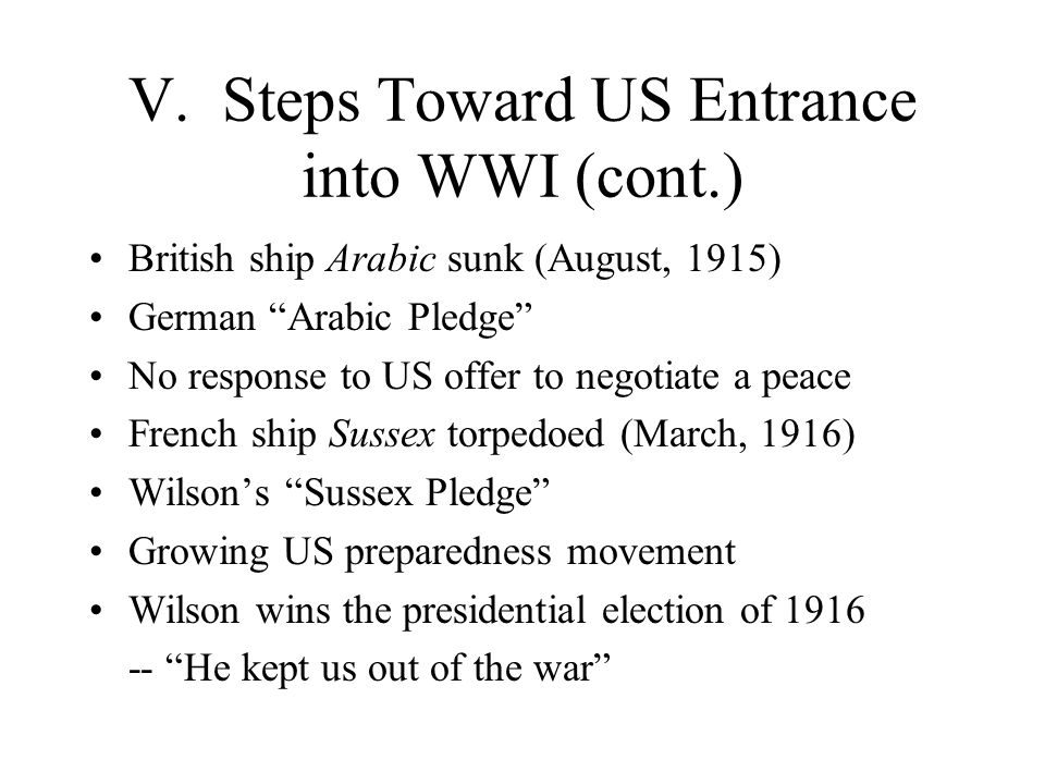 V. Steps Toward US Entrance into WWI (cont.)